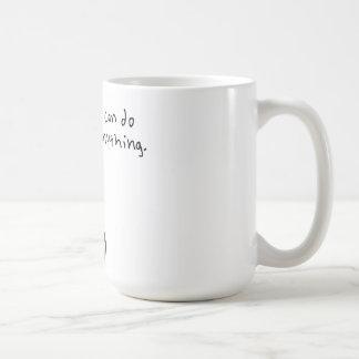 I can do anything. coffee mug