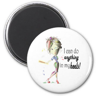 I can do anything in heels! Fun Stiletto Gifts 6 Cm Round Magnet