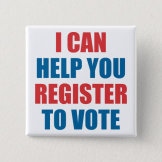 I CAN HELP YOU REGISTER TO VOTE 15 CM SQUARE BADGE