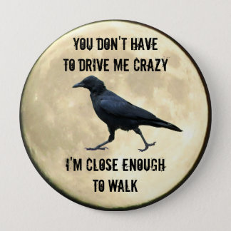 i cAN wALK tO cRAZY fROM hERE Full Moon 10 Cm Round Badge