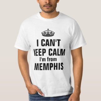I can't keep calm I'm from Memphis T-Shirt