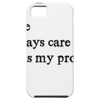 i care i always care this is my problem2 case for the iPhone 5