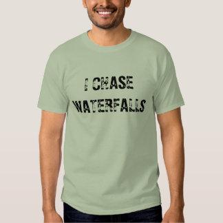 I CHASE WATERFALLS Shirt