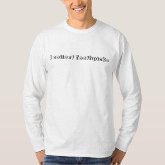 I collect Toothpicks T-Shirt
