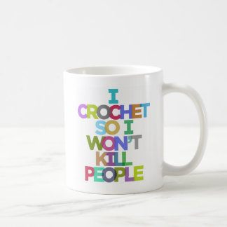 I Crochet So I Won't Kill People Mugs
