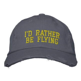 I D RATHER BE FLYING CAP EMBROIDERED BASEBALL CAPS