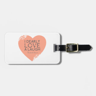 I Dearly Love A Laugh - Jane Austen Quote Tags For Bags
