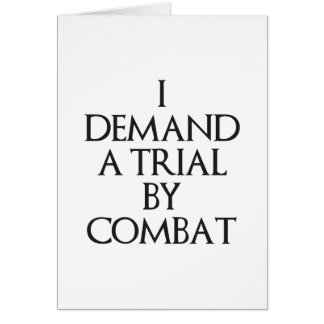 I Demand A Trial By Combat Card