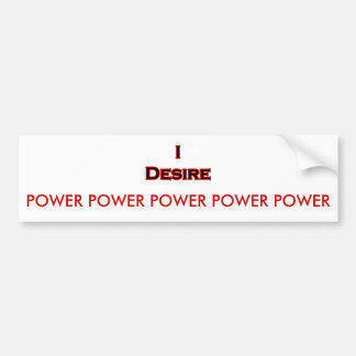 I Desire Black-Red POWER Bumper Sticker