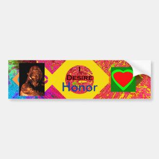 I Desire Honor Bumper Sticker