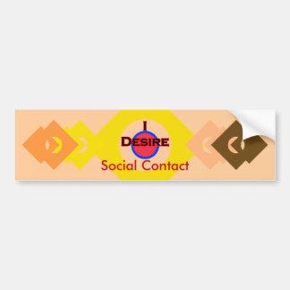 I Desire Social Contact Car Bumper Sticker