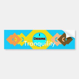 I Desire Tranquility Car Bumper Sticker