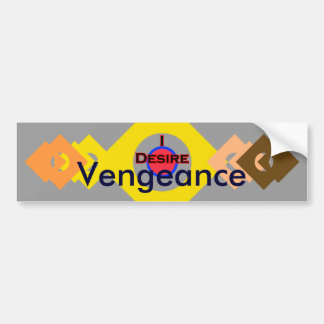 I Desire Vengeance Car Bumper Sticker