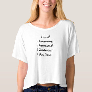I did it Funny Graduation Womens Boxy Crop Top Tee