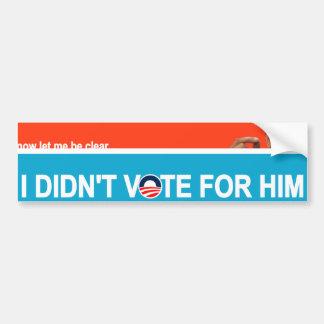 """I Didn't Vote for Him"" Obama Bumper Sticker"