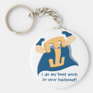 I do my best work in your backseat! basic round button key ring