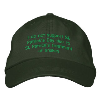 I do not support St. Patrick's day due to St. Patr Embroidered Hat