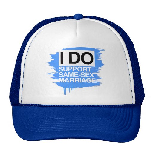 I DO SUPPORT SAME-SEX MARRIAGE TRUCKER HATS