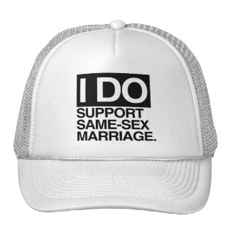I DO SUPPORT SAME-SEX MARRIAGE -.png Trucker Hat