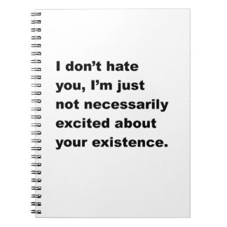 I Don't Hate You Spiral Notebooks