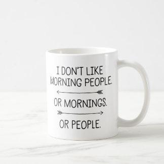 I Don't Like Morning People... Coffee Mug