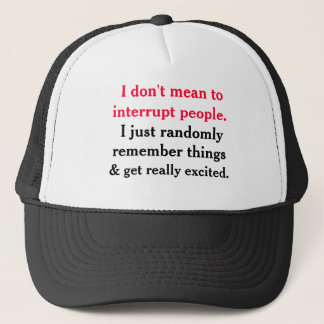I don't Mean To Interrupt People Hat