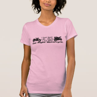 I Don't Need Mr. Right... T-Shirt