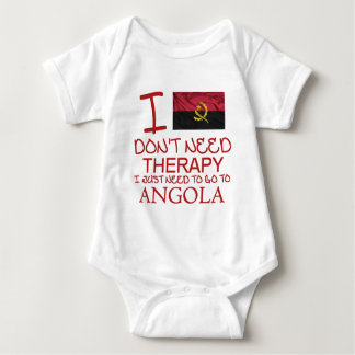 I Don't Need Therapy I Just Need To Go To Angola Baby Bodysuit