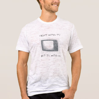 i dont watch TV, but TV watch me T-Shirt