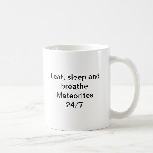 I eat, sleep and breathe meteorites 24/7 mug