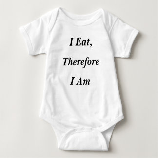 I Eat, Therefore I Am Baby Bodysuit