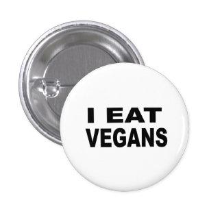 I Eat Vegans Button