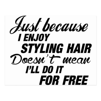 I Enjoy Styling Hair Postcard