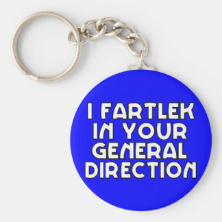 I Fartlek In Your General Direction Key Ring