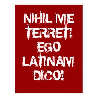 I fear nothing I speak Latin Post Card