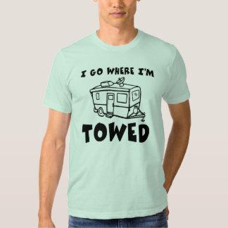 I Go Where I'm Towed T Shirts
