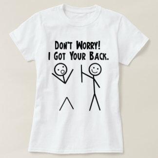 I Got Your Back! T Shirt