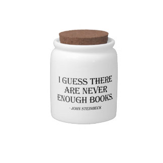 I Guess There Are Never Enough Books Candy Jar