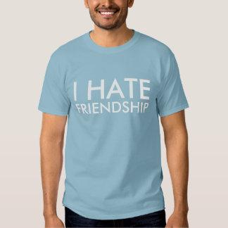 I HATE FRIENDSHIP T SHIRT