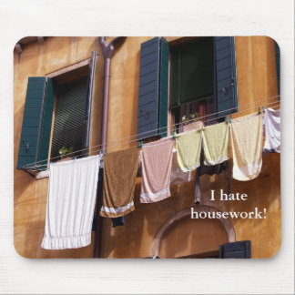 I hate housework! mouse pad