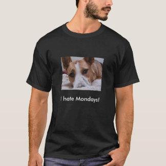 I hate Mondays! - Customized T-Shirt