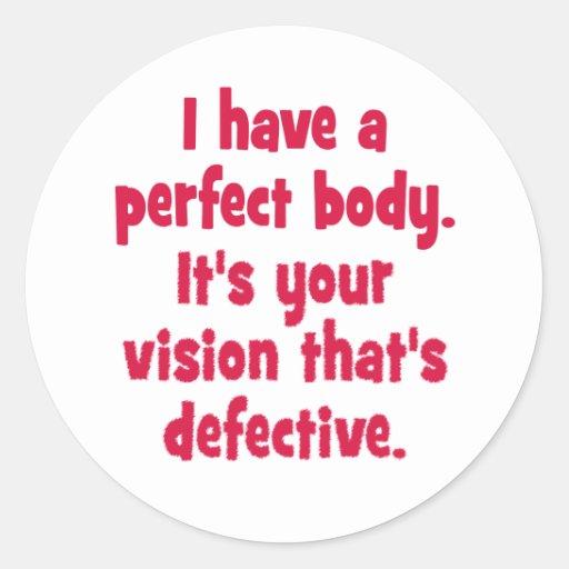 I have a perfect body. sticker