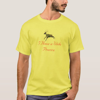 I Have a Wide Prance. T-Shirt