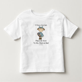 I Have Autism Toddler T-Shirt