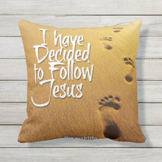 I HAVE DECIDED TO FOLLOW JESUS OUTDOOR CUSHION