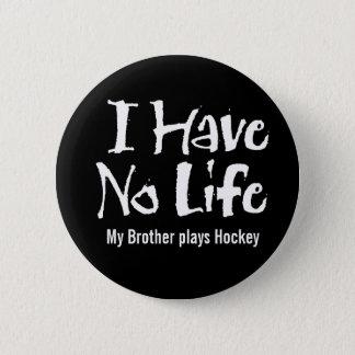 I Have No Life (White) 6 Cm Round Badge