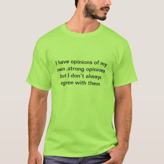 I have opinions T-Shirt