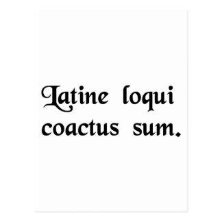 I have this compulsion to speak Latin. Postcard