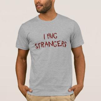 I Hug Strangers (front only) T-shirt