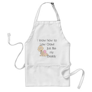 I know how to low crawl just like my daddy standard apron